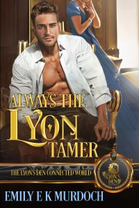 Always the Lyon Tamer book cover by Emily E K Murdoch. A Regency gentleman sits in a chair while a beautiful woman in a blue gown stands behind him.